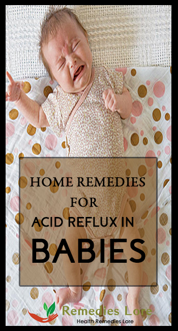 Home Remedies For Acid Reflux In Babies Remedies Lore