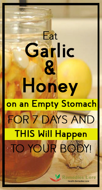 Eat Garlic And Honey On An Empty Stomach For 7 Days And
