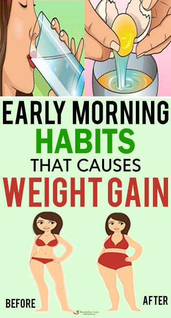 early morning habits that causes weight gain