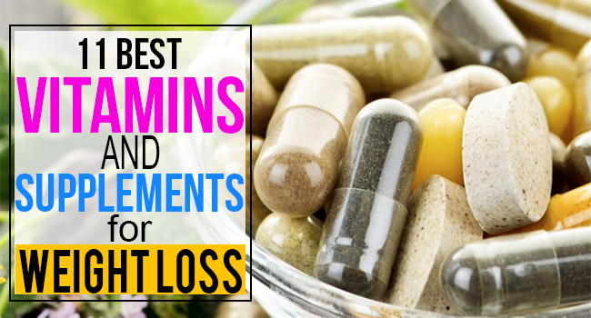 11 Best Vitamins And Supplements For Weight Loss Remedies Lore