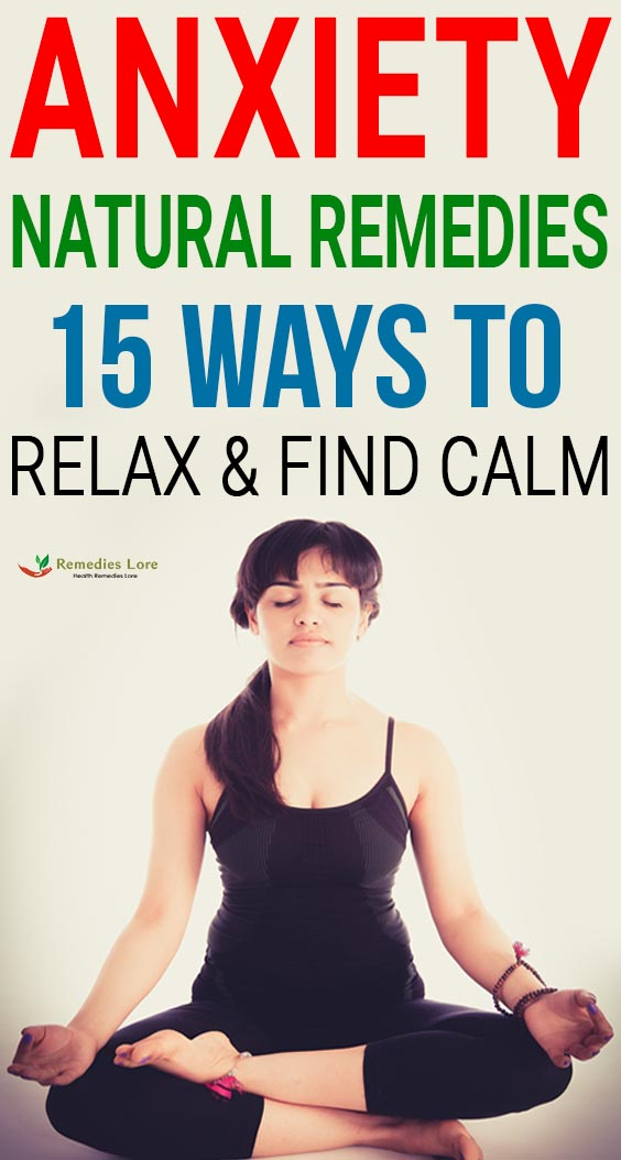 Anxiety Natural Remedies: 15 Ways to Relax & Find Calm: