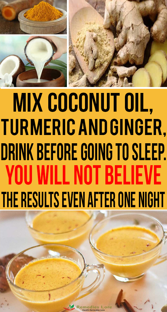Mix Coconut Oil, Turmeric and Ginger, Drink Before Going to Sleep. You Will Not Believe the Results Even After One Night