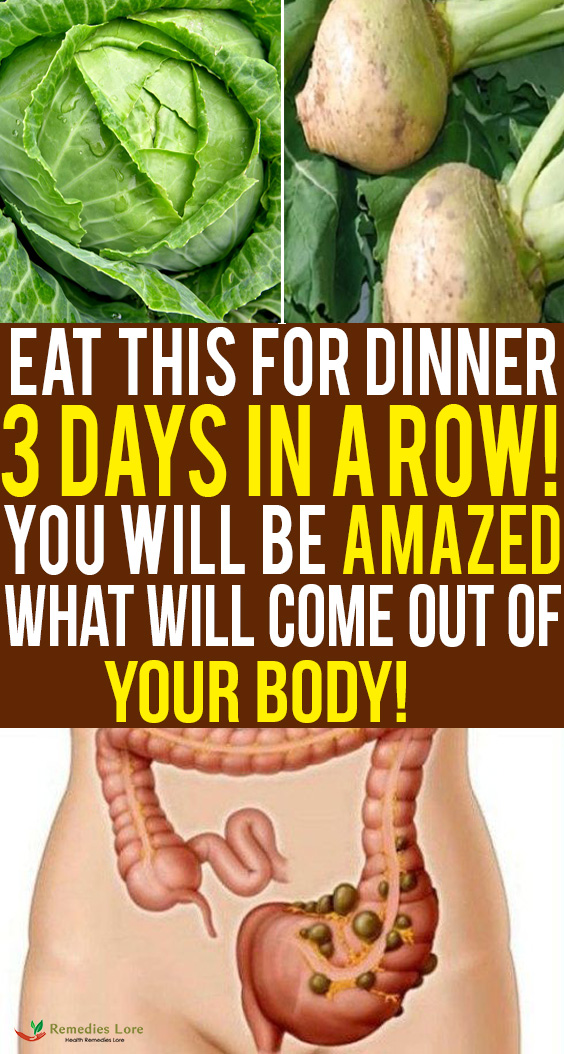 Eat This for Dinner 3 Days In A Row! You Will Be Amazed What Will Come Out Of Your BODY!